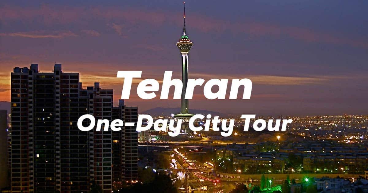 Tehran One Day Tour