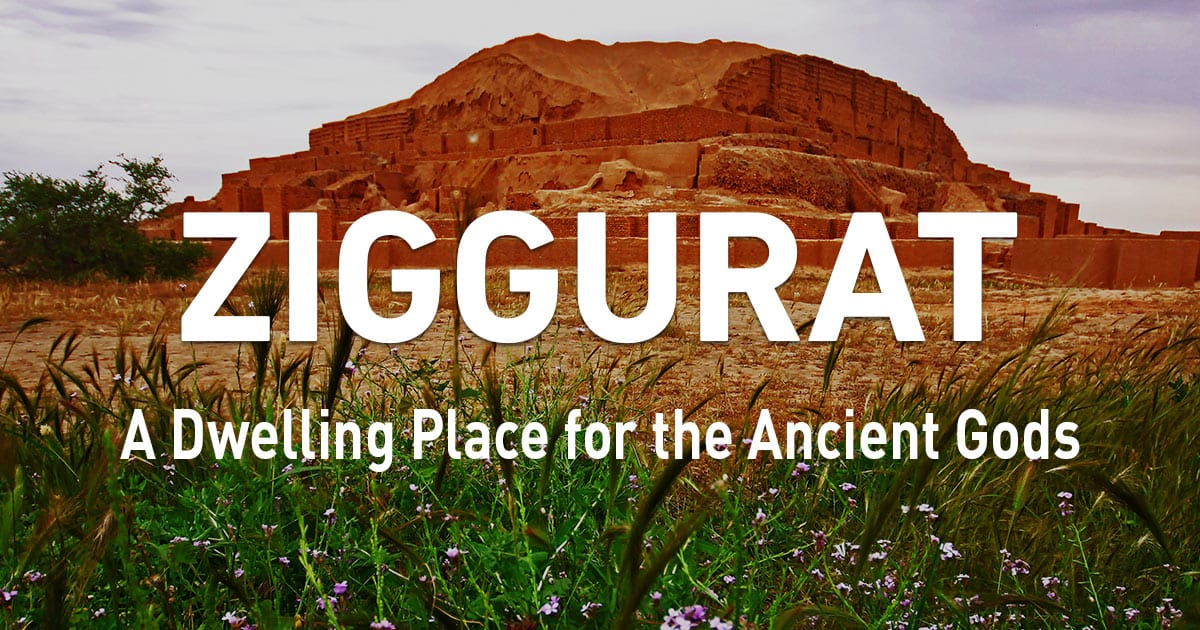 Ziggurats A Dwelling Places For The Ancient Gods Surfiran