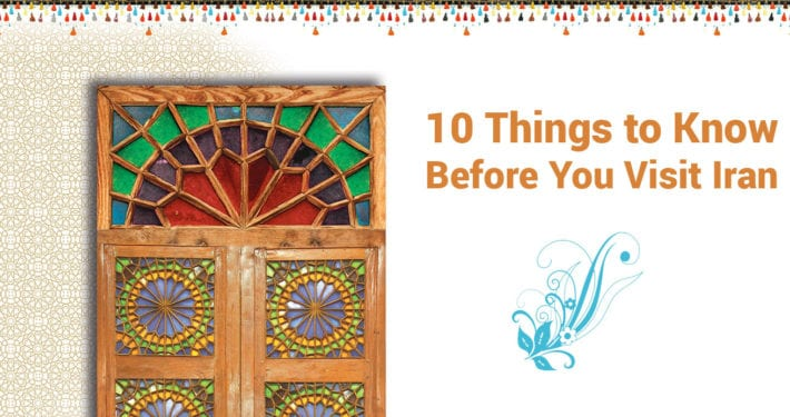 10 Things to Know Before You Visit Iran