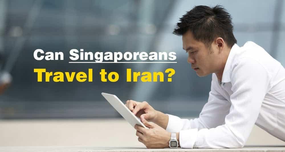 IranToursFromSingapore CanSingaporeansTraveltoIran