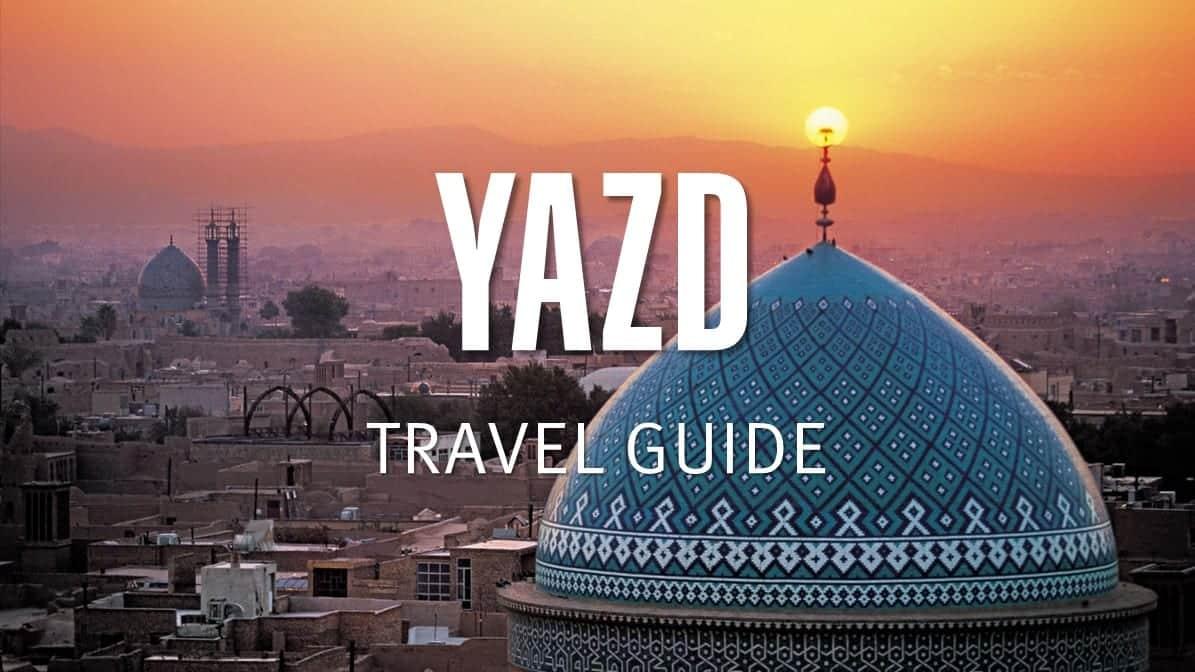 Yazd Travel Guide Yazd Destinations Surfiran