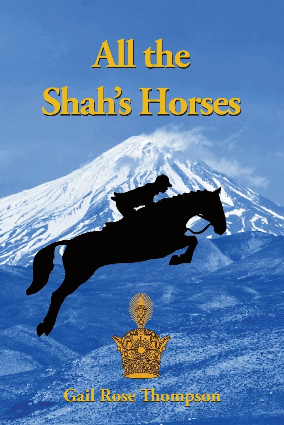 All The Shah's Horses by Gail Rose Thompson (Amazon)